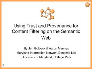 Using Trust and Provenance for Content Filtering on the Semantic Web