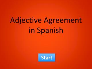 Adjective Agreement in Spanish