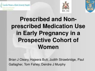 Prescribed and Non-prescribed Medication Use in Early Pregnancy in a Prospective Cohort of Women
