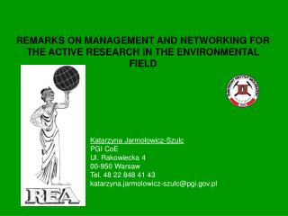 REMARKS ON MANAGEMENT AND NETWORKING FOR THE ACTIVE RESEARCH IN THE ENVIRONMENTAL FIELD