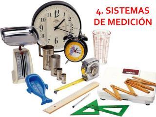 4. SISTEMAS  DE MEDICIÓN