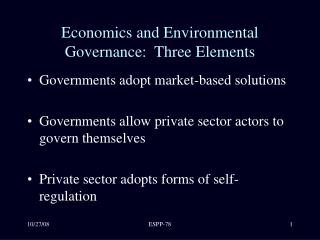 Economics and Environmental Governance:  Three Elements