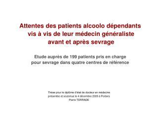 Attentes des patients alcoolo dépendants  vis à vis de leur médecin généraliste