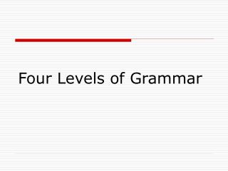Four Levels of Grammar