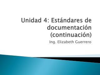 Unidad  4:  Estándares  de  documentación  ( continuación )