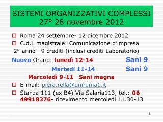 SISTEMI ORGANIZZATIVI COMPLESSI 27° 28 novembre 2012