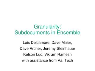 Granularity: Subdocuments in Ensemble