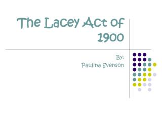 The Lacey Act of 1900