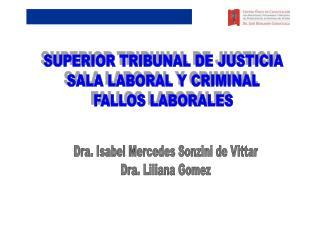 SUPERIOR TRIBUNAL DE JUSTICIA  SALA LABORAL Y CRIMINAL  FALLOS LABORALES