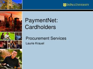 PaymentNet: Cardholders