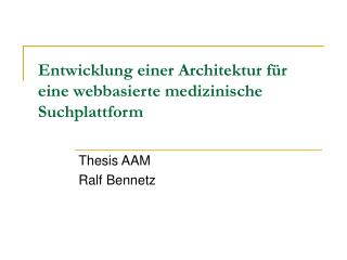 Entwicklung einer Architektur für eine webbasierte medizinische Suchplattform