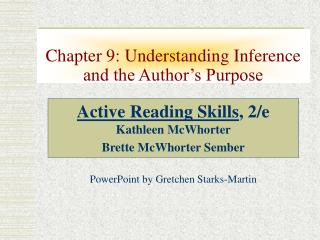 Chapter 9: Understanding Inference and the Author�s Purpose