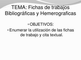 TEMA: Fichas de  trabajos Bibliográficas y Hemerograficas