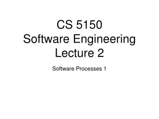 CS 5150 Software Engineering Lecture 2
