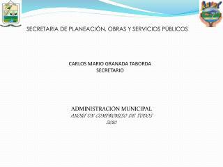 SECRETARIA DE PLANEACIÓN, OBRAS Y SERVICIOS PÚBLICOS