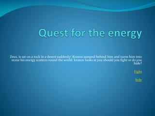 Quest for the energy