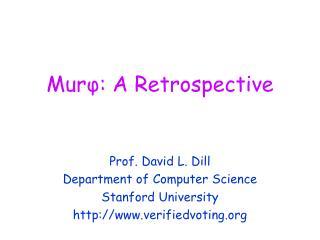 Mur φ : A Retrospective