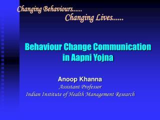 Behaviour Change Communication in Aapni Yojna