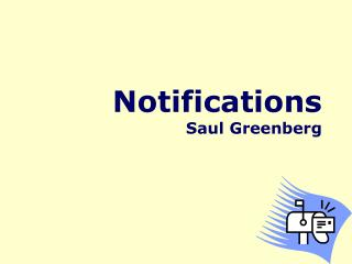 Notifications Saul Greenberg