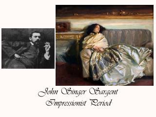 John Singer Sargent Impressionist Period
