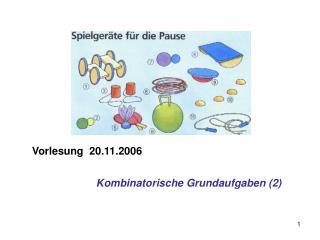 Vorlesung  20.11.2006  Kombinatorische Grundaufgaben (2)