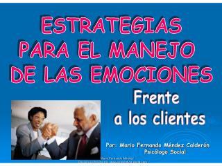 ESTRATEGIAS PARA EL MANEJO  DE LAS EMOCIONES