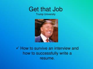 Get that Job Trump University