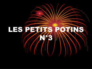 LES PETITS POTINS  N�3