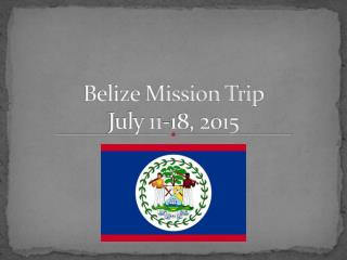 Belize Mission Trip July 11-18, 2015