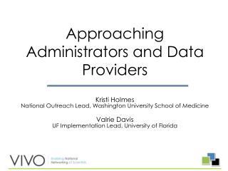 Kristi Holmes National Outreach Lead, Washington University School of Medicine Valrie Davis