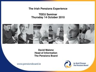 The Irish Pensions Experience TEEU Seminar Thursday 14 October  20 10