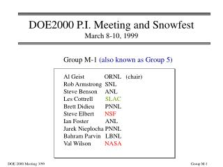 DOE2000 P.I. Meeting and Snowfest March 8-10, 1999