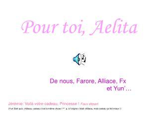 Pour toi, Aelita