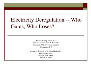 Electricity Deregulation -- Who Gains, Who Loses?
