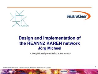 Design and Implementation of the REANNZ KAREN network Jörg Micheel