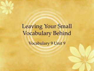 Leaving Your Small Vocabulary Behind
