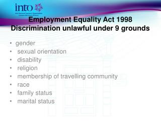 Employment Equality Act 1998 Discrimination unlawful under 9 grounds
