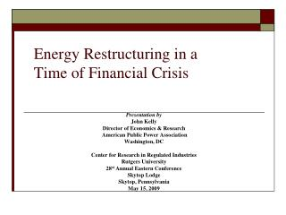 Energy Restructuring in a  Time of Financial Crisis