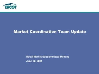 Market Coordination Team Update