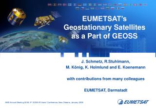 EUMETSAT's  Geostationary Satellites  as a Part of GEOSS
