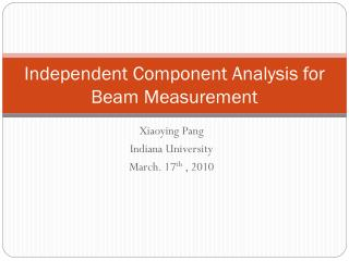 Independent Component Analysis for Beam Measurement