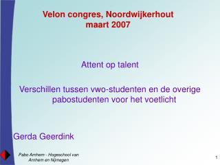 Velon congres, Noordwijkerhout maart 2007