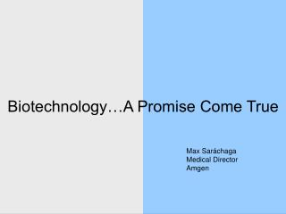 Biotechnology…A Promise Come True