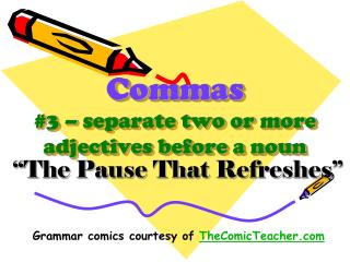 Commas #3 – separate two or more adjectives before a noun