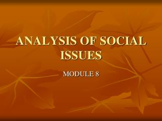 ANALYSIS OF SOCIAL ISSUES