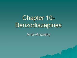Chapter 10- Benzodiazepines