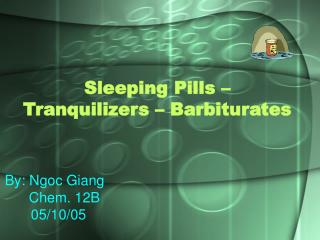 Sleeping Pills – Tranquilizers – Barbiturates