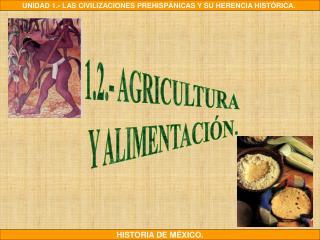 1.2.- AGRICULTURA  Y ALIMENTACIÓN.