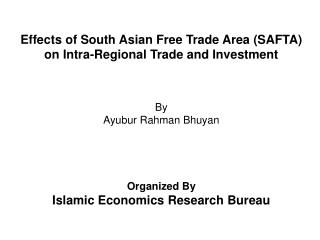 Effects of South Asian Free Trade Area SAFTA on Intra-Regional Trade and Investment