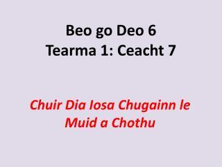 Beo go Deo 6 Tearma 1: Ceacht 7